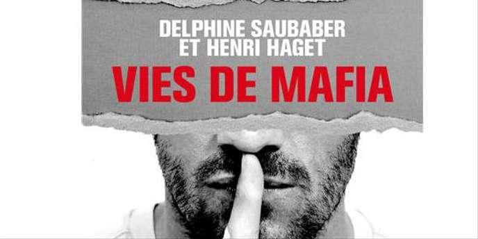 Vies de mafia : un témoignage sur les «Vies de mafia»